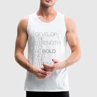 Be Bold - Men's Premium Tank