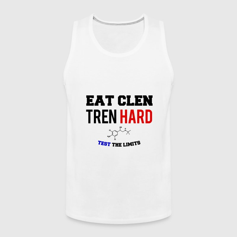 Eat Clen Tren Hard - Men's Premium Tank