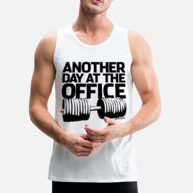 Office Another Day at the Office - Gym Motivation - Men's Premium Tank
