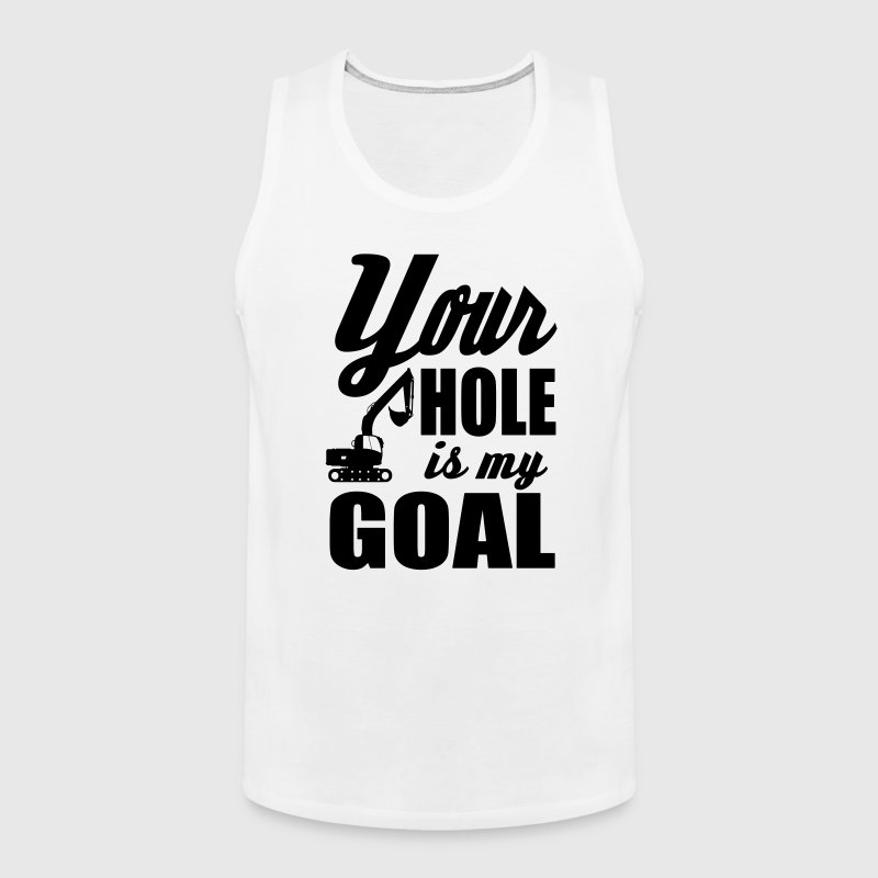 your hole is my goal - Men's Premium Tank