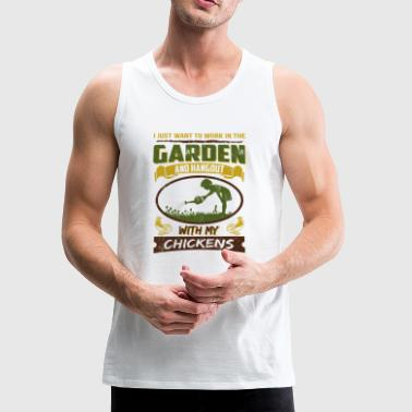 Work in Garden Hangout with Chickens T-shirt - Men's Premium Tank