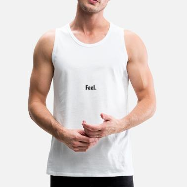 Feeling feel - Men's Premium Tank