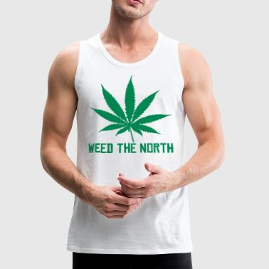 Weed The North - Men's Premium Tank
