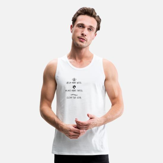 Birthday Tank Tops - Vegan Desings - Help Bees, Plant Trees, Clean Seas - Men's Premium Tank Top white