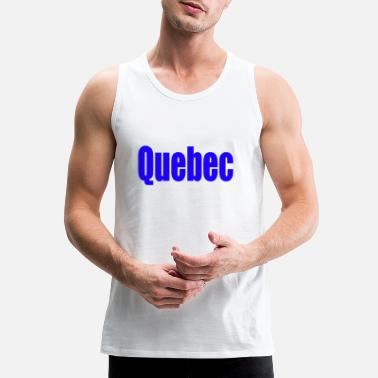 Quebec quebec - Men's Premium Tank Top