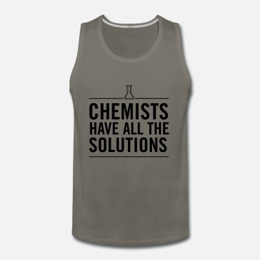 Chemists Have All The Solutions - Men's Premium Tank Top