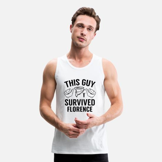 Strong Tank Tops - This Guy Survived Florence - Men's Premium Tank Top white