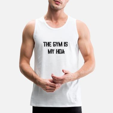Gym Wear The Gym is my Hoa ! Gym Wear - Men's Premium Tank
