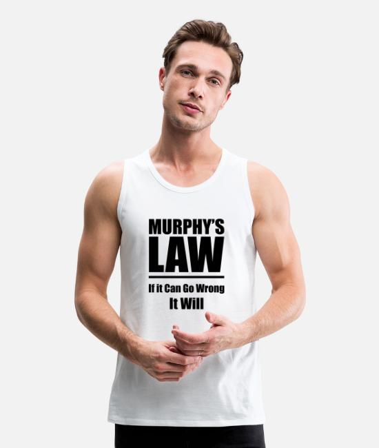 Murphys Law Tank Tops - Murphys Law v2 Raster - Men's Premium Tank Top white