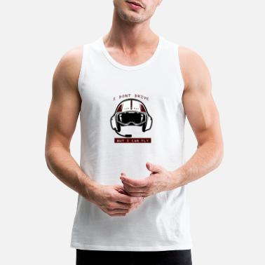 Cloud I Dont Drive But I can Fly - Men's Premium Tank