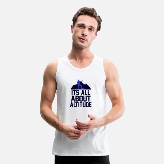 Mountains Tank Tops - Its all about altitude and mountains - Men's Premium Tank Top white