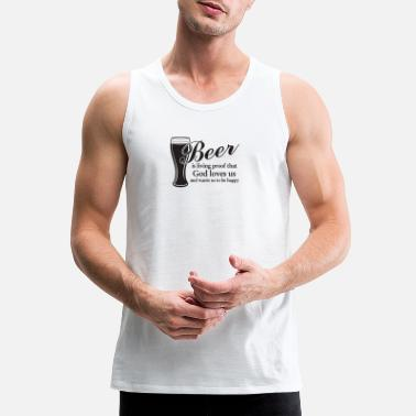 Beer Beer is Proof that God Loves Us - Men's Premium Tank Top