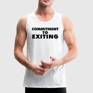 Commitment To Exiting - Men's Premium Tank