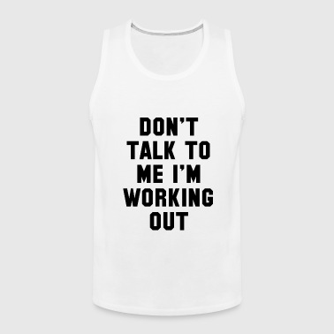 I'm Working Out - Men's Premium Tank