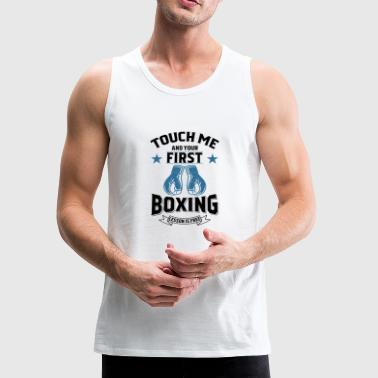 Touch Me and Your First Boxing Lesson is Free gift - Men's Premium Tank