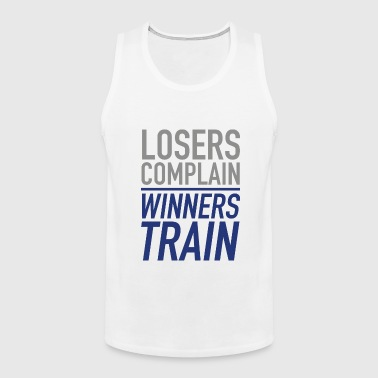 Losers Complain Winners Train - Men's Premium Tank