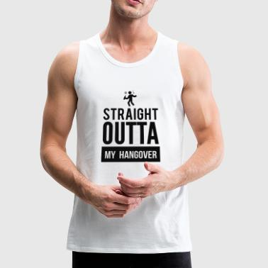 Awesome Straight Outta My Hangover T-Shirt - Men's Premium Tank