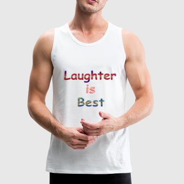 Laughter is Best - Men's Premium Tank