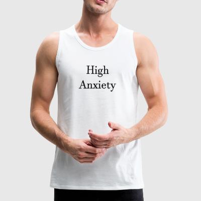 High Anxiety - Men's Premium Tank