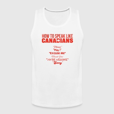 How to Speak Like Canadians - Men's Premium Tank