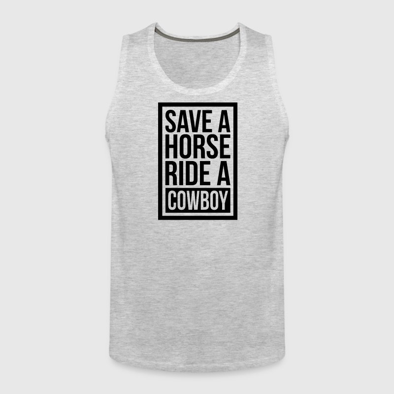 SAVE A HORSE RIDE A COWBOY - Men's Premium Tank