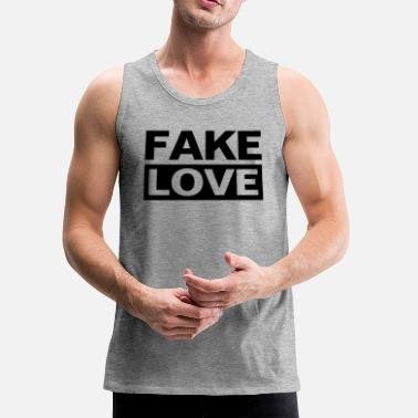 Fake FAKE LOVE FAKE LOVE - Men's Premium Tank Top