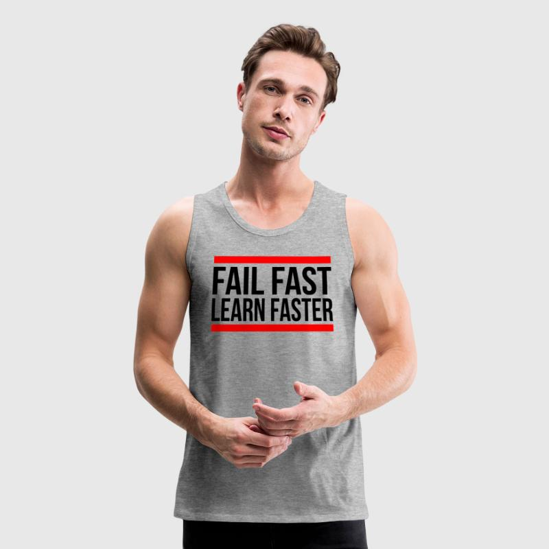 FAIL FAST LEARN FASTER QUOTE MOTIVATION - Men's Premium Tank
