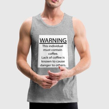 Prop 65 Coffee Warning - Men's Premium Tank