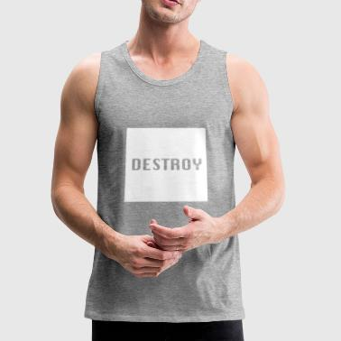 Destroy - Men's Premium Tank