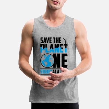 Save Save the Planet One Straw At A Time - Men's Premium Tank Top