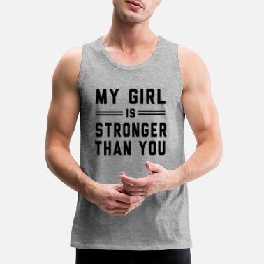 Fitness My Girl is Stronger than You - Men's Premium Tank Top