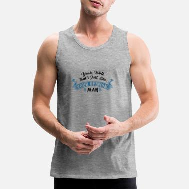 Your Movie Quote Yeah Well Thats Just Like Your Opinion - Men's Premium Tank Top