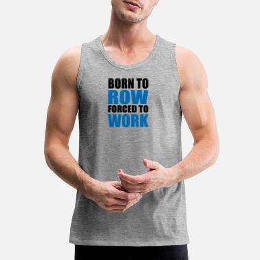 Row row - Men's Premium Tank Top