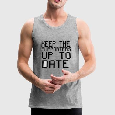 Keep the supporters up to date - Men's Premium Tank