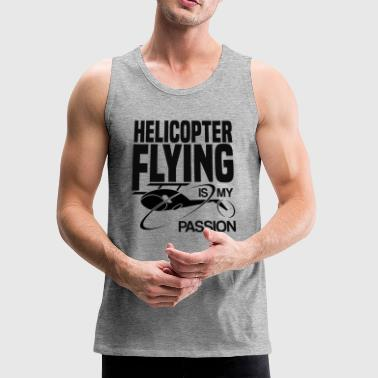 Helicopter flying is my passion pilot shirt gift - Men's Premium Tank