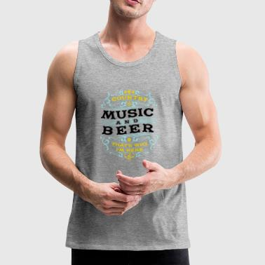 Country Music and Beer funny drinking quote Gift - Men's Premium Tank