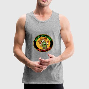 Shut up liver you re fine, tequila, cinco de mayo - Men's Premium Tank