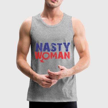 Nasty Woman - Men's Premium Tank