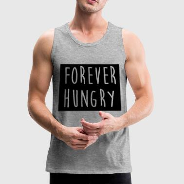 Forever hungry 3 - Men's Premium Tank