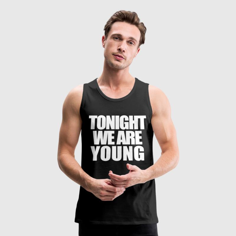 Tonight We Are Young - stayflyclothing.com - Men's Premium Tank