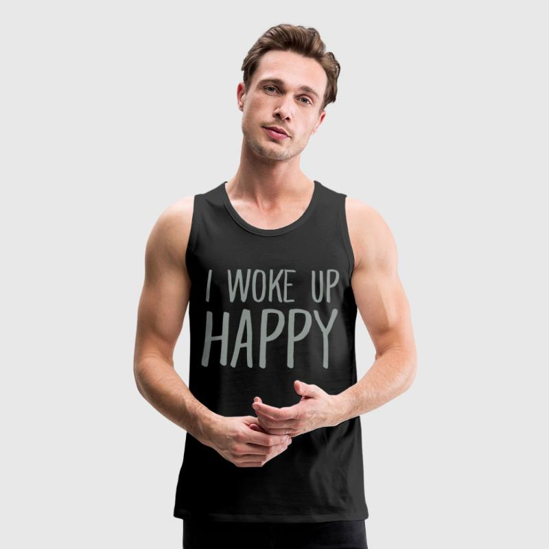I Woke Up Happy - Men's Premium Tank
