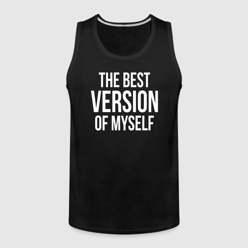 THE BEST VERSION OF MYSELF - Men's Premium Tank