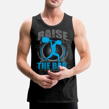 Weightlifting Raise The Bar - Crossfit and Weightlifting - Men's Premium Tank