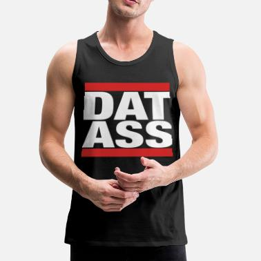 Run Dmc Dat Ass (DMC Style)  - Men's Premium Tank