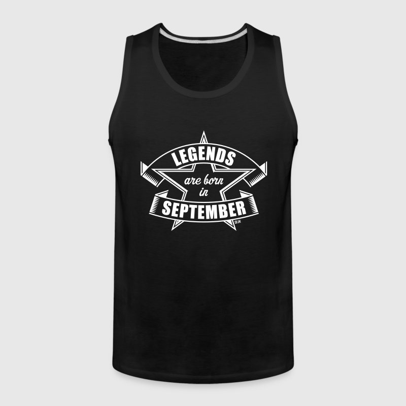 Legends are born in September (Birthday Present) - Men's Premium Tank
