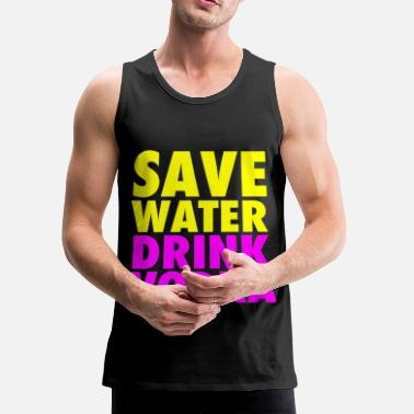 Save Save Water Drink Vodka Neon Party Design - Men's Premium Tank Top