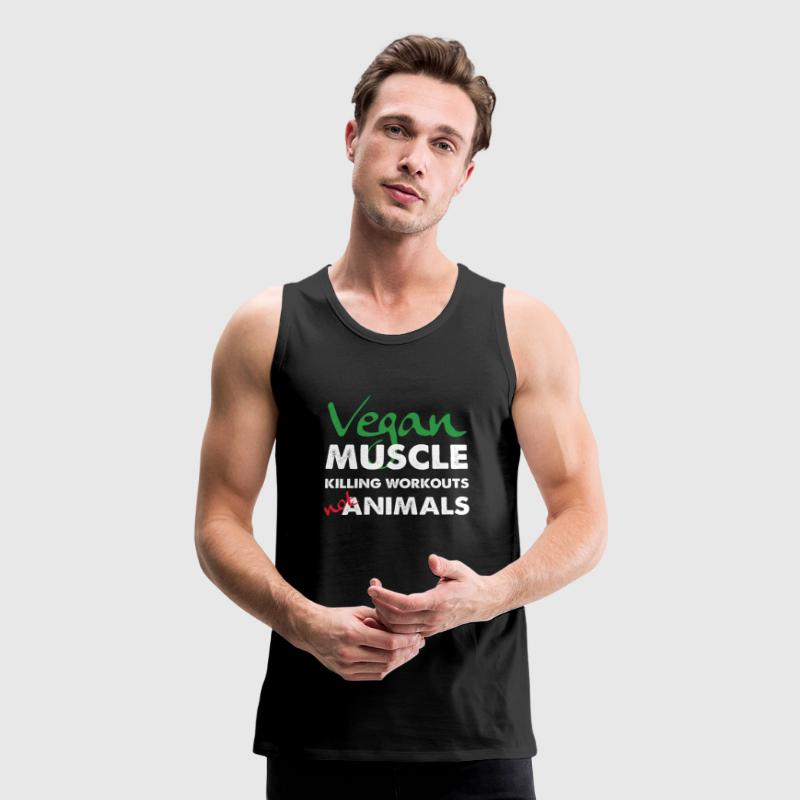Vegan Muscle Killing Workouts Not Animals - Men's Premium Tank