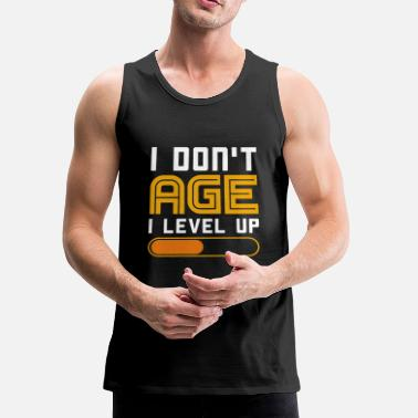 I Dont Age I Level Up Gaming Shirt Console PC - Men's Premium Tank