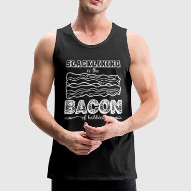 Slacklining Is The Bacon Of Hobbies Shirt - Men's Premium Tank