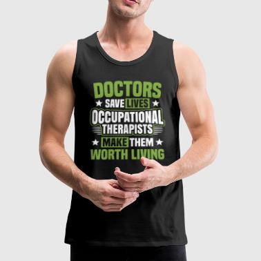Occupational Therapy Occupational Therapist Gift - Men's Premium Tank
